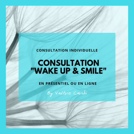 CONSULTATION INDIVIDUELLE WAKE UP AND SMILE
