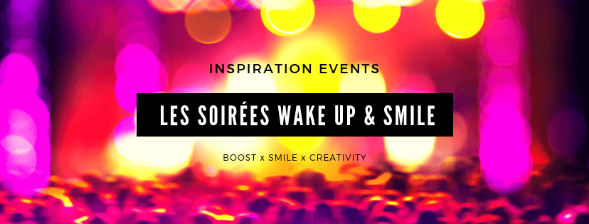 LES SOIREES WAKE UP AND SMILE