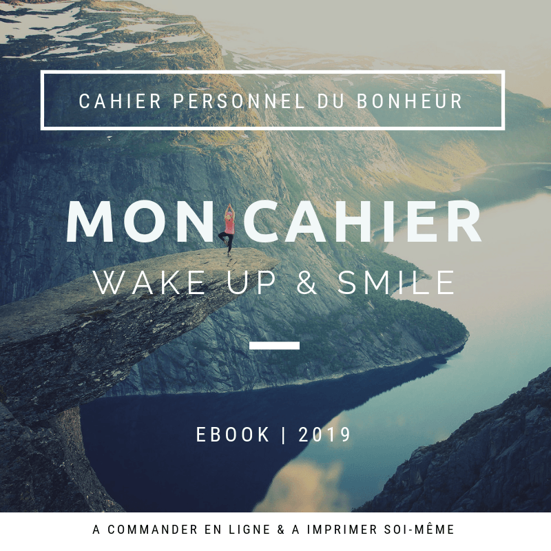 MON CAHIER WAKE UP AND SMILE