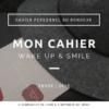MON CAHIER DU BONHEUR WAKE UP AND SMILE 2019