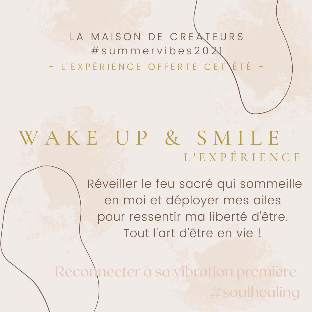 MAISON DE CREATEURS SUMMERVIBES2021 STUDIO DE CREATION L'EXPERIENCE WAKE UP & SMILE